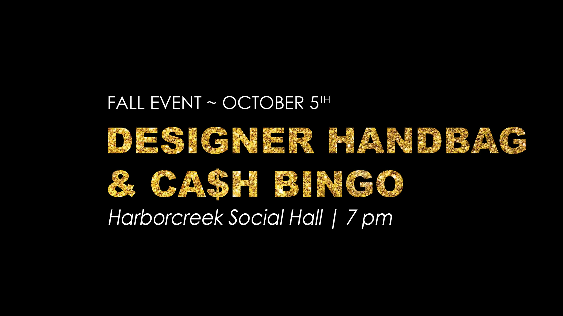 Fall Event. October 5th. Designer handbag and cash bingo. Harborcreek Social Hall. 7pm.